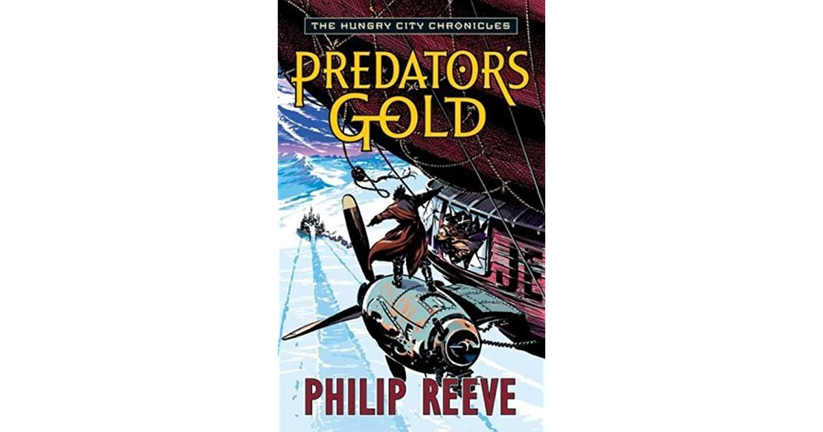 Predator\'s Gold (The Hungry City Chronicles, #2) by Philip Reeve