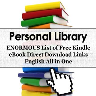Personal Library - GIGANTIC List of 30297 Free English Kindle Ebook Direct Download Links - All in One