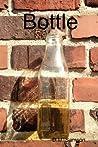 Bottle by D.M. Samson