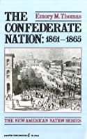 The Confederate Nation: 1861 to 1865
