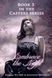 Embrace the Night (Casters, #3)