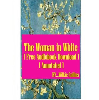 The Woman in White - [ Free Audiobook Download ] [ Annotated ]