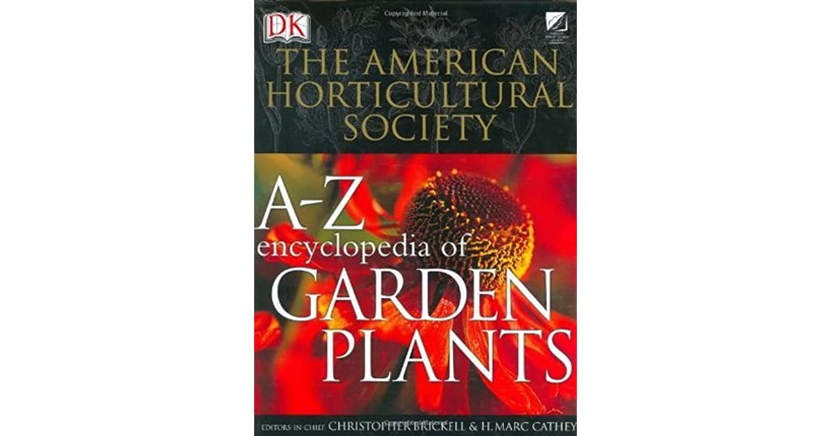 the american horticultural society a z encyclopedia of garden plants