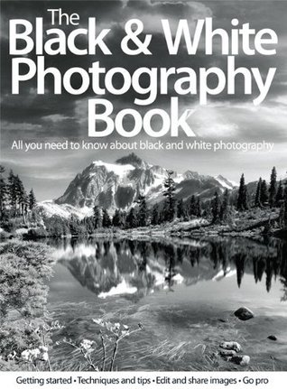 The Black & White Photography Book 5th Ed - 2015  UK