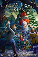The Three Lost Kids & The Christmas Curse (The Three Lost Kids Holiday)
