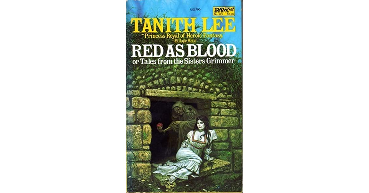 Red As Blood Or Tales From The Sisters Grimmer By Tanith Lee