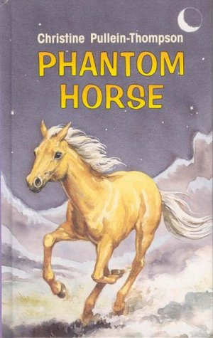 Phantom Horse by Christine Pullein-Thompson