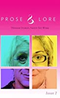 Prose and Lore: Issue 2: Memoir Stories About Sex Work (Prose & Lore)