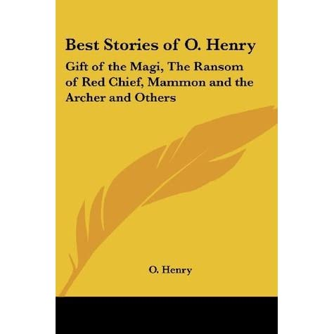 irony in gift of the magi and ransom of red chief I got this because i'm such a fan of o henry's use of irony--made famous by stories such as the gift of the magi, a retrieved reformation, and the ransom of red chief (all three of which are personal favorites.