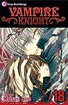Vampire Knight, Vol. 18 (Vampire Knight, #18)