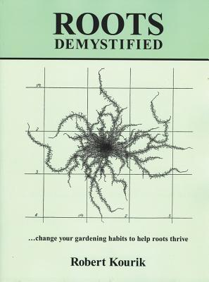 Roots Demystified: Change Your Gardening Habits to Help Roots Thrive