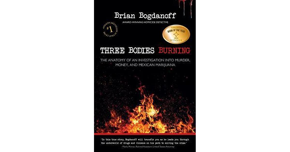 Three Bodies Burning: The Anatomy of an Investigation Into Murder ...