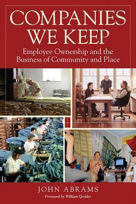 Companies We Keep Employee Ownership and the Business of Community and Place, 2nd Edition
