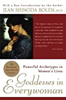 Goddesses in Everywoman: : Powerful Archetypes in Women's Lives