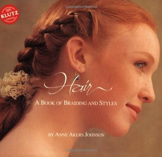 Hair: A Book of Braiding and Styles (Klutz)