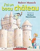 J'Ai Un Beau Chateau