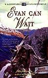 Evan Can Wait (Constable Evans, #5)