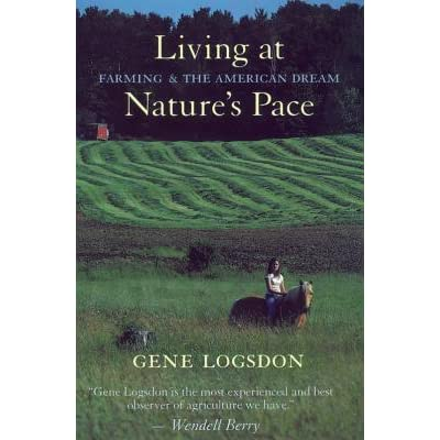 Living At Natures Pace Farming And The American Dream By Gene Logsdon