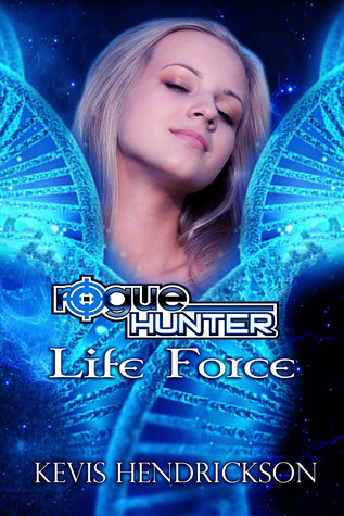 Life Force (Rogue Hunter #3)
