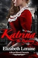 Katrina, the Beginning (Royal Blood Chronicles, #1)