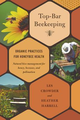 Top-Bar Beekeeping: Organic Practices for Honeybee Health