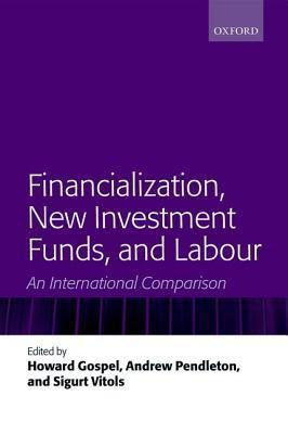Financialization- New Investment Funds- and Labour An International Comparison