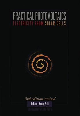 Practical Photovoltaics: Electricity from Solar Cells