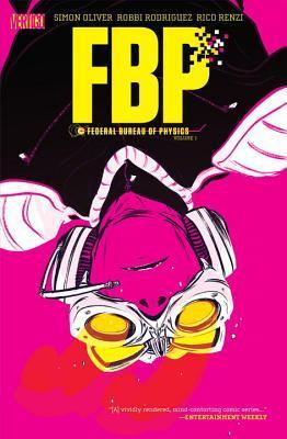 FBP: Federal Bureau of Physics, Vol. 1: The Paradigm Shift