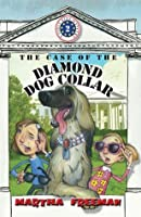 The Case of the Diamond Dog Collar (A First Kids Mystery)
