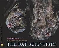The Bat Scientists