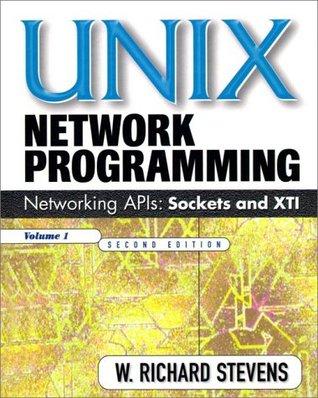Unix Network Programming, Volume 1: Networking APIs - Sockets and XTI