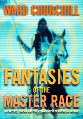 Fantasies of the Master Race Literature Cinema and the Colonization of American Indians