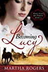 Becoming Lucy (Winds Across the Prairie, #1)