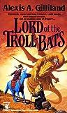 The Lord of the Troll Bats (Wizenbeak Trilogy, #3)