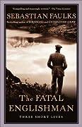 The Fatal Englishman: Three Short Lives