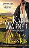 Where the Horses Run (Heroes of Heartbreak Creek, #2)