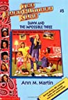 Dawn and the Impossible Three (The Baby-Sitters Club, #5)