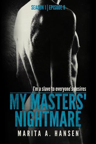 "My Masters' Nightmare Season 1, Ep. 9 ""Crucified"" by Marita A. Hansen"