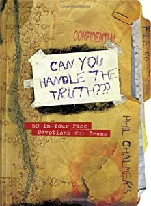 Can You Handle the Truth?: 50 In-Your-Face Devotions for Teens