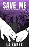 Save Me (Life After the Outbreak #1)