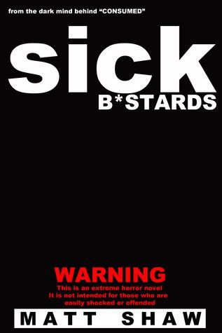 Sick Bastards by Matt Shaw