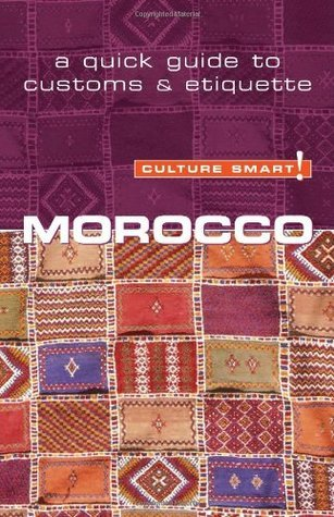 Morocco - Culture Smart! The Essential Guide to Customs & Culture, 2nd Edition