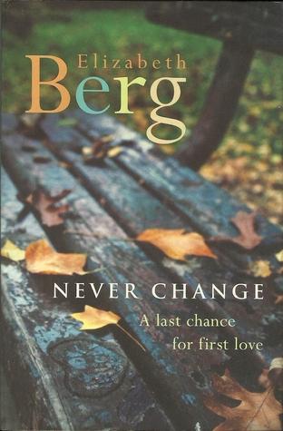 Read Never Change By Elizabeth Berg