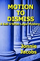 Motion to Dismiss (A Kali O'Brien Legal Mystery)