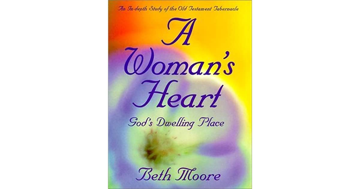 A Woman S Heart By Beth Moore