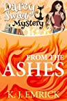 From the Ashes (Darcy Sweet, #3)