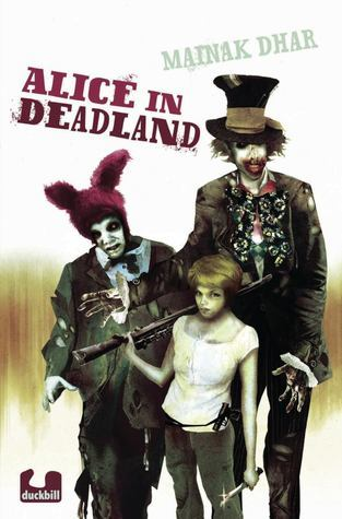 Alice In Deadland Alice In Deadland 1 By Mainak Dhar