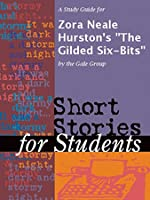 gilded six bits The harlem renaissance marked the coming out of many brilliant black authors and thinkers names like jessie redmon fauset, alain locke, ralph waldo ellison, langston.