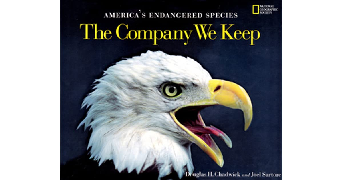 The Company We Keep Americas Endangered Species By Douglas H Chadwick