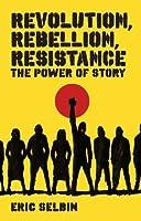 Revolution, Rebellion, Resistance